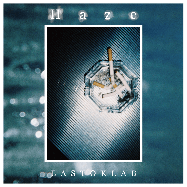 EASTOKLAB / Haze